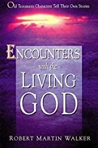 Encounters With the Living God: Old…