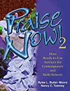 Praise Now 2: More Ready-to-Use Services for…