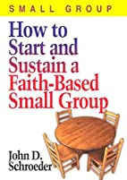 How to Start and Sustain a Faith-Based Small…