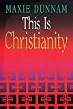 Maxie Dunnam: This is Christianity
