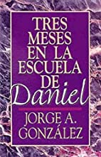 Three Months With Daniel by Jorge A.…