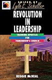 Reggie McNeal: Revolution in Leadership: Training Apostles for Tomorrow's Church (Ministry for the Third Millennium                 Series)
