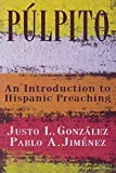 Justo L. Gonzalez: Pulpito: An Introduction to Hispanic Preaching