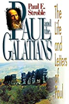 Paul and the Galatians: The Life and Letters…
