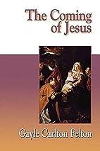 The Coming of Jesus by feltongaylec