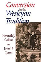 Conversion in the Wesleyan Tradition by…