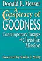 A Conspiracy of Goodness: Contemporary…