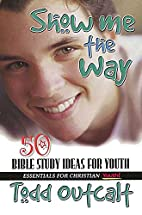 Show Me the Way (Essentials for Christian…