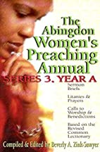 The Abingdon Women's Preaching Annual:…