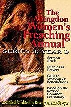 The Abingdon Women's Preaching Annual Series…