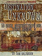 Destination Unknown: 50 Quick Mystery Trips…