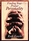 Fowke, Ruth: Finding Your Prayer Personality