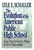 Schaller, Lyle E.: The Evolution of the American Public High School