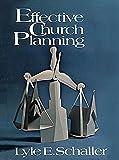 Schaller, Lyle E.: Effective Church Planning