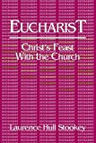Stookey, Laurence Hull: Eucharist: Christ&#39;s Feast With the Church