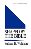 Willimon, William H.: Shaped By the Bible: (Faithful Congregations Series)