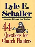 Schaller, Lyle E.: 44 Questions for Church Planters
