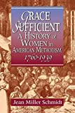 Schmidt, Jean Miller: Grace Sufficient: A History of Women in American Methodism, 1760-1939