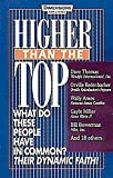Thomas, Dave: Higher Than the Top: Dave Thomas, Orville Redenbacher, Wally Amos, Gayle Miller, Bill Bowerman, and 18 Others