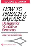 Lowry, Eugene L.: How to Preach a Parable: Designs for Narrative Sermons