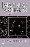Troeger, Thomas H.: Imagining a Sermon