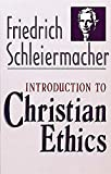 Schleiermacher, Friedrich: Introduction to Christian Ethics