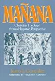 Gonzalez, Justo: Manana: Christian Theology from a Hispanic Perspective
