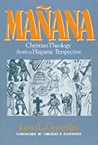 Manana: Christian Theology from a Hispanic…