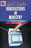 Schaller, Lyle E: Innovations in Ministry: Models for the 21st Century (Ministry for the Third Millennium Series)