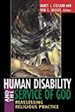 Eiesland, Nancy L.: Human Disability and the Service of God: Reassessing Religious Practice