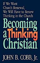 Becoming a Thinking Christian by John B.…