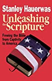 Stanley Hauerwas: Unleashing the Scripture: Freeing the Bible from Captivity to America