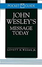 John Wesley's Message Today (Pocket Guide)…