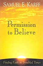 Permission to Believe: Finding Faith in…
