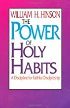 The Power of Holy Habits: A Discipline for…