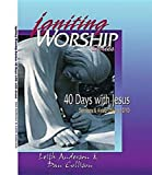 Leith Anderson: Igniting Worship Series - 40 Days with Jesus: Worship Services and Video Clips on DVD