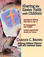 Sharing the Easter Faith with Children:…