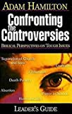 Hamilton, Adam: Confronting The Controversies: Biblical Perspectives On Tough Issues