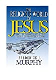 Murphy, Frederick J.: The Religious World of Jesus: An Introduction to Second Temple Palestinian Judaism