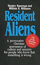 Resident Aliens: Life in the Christian…
