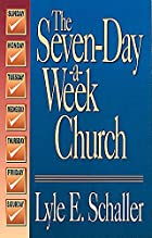 The Seven-Day-A-Week Church by Lyle E.…