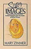 Zimmer, Mary: Sister Images/Guided Meditations from the Stories of Biblical Women