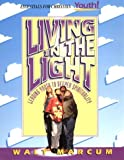 Marcum, Walt: Living in the Light: Leading Youth to a Deeper Spirituality