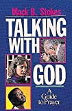 Stokes, MacK B.: Talking With God: A Guide to Prayer
