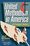 Rowe, Kenneth E.: United Methodism in America: A Compact History