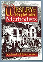 Wesley and the People Called Methodists by…