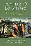 Gonzalez, Justo L.: Ve y Haz Tu Lo Mismo (Spanish Edition)