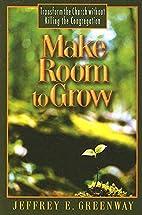 Make Room to Grow: Transform the Church…