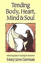 Tending Body, Heart, Mind & Soul: Following…