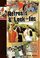 Ready-to-Go Retreats & Lock-Ins: 16 Complete…